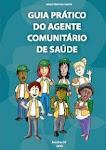 Guia Prático do Agente Comunitário de Saúde - 2009