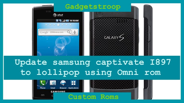 Update samsung captivate I897 to lollipop with Omni rom