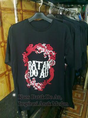 Kaos Batak Do Au, Inspirasi Anak Muda Batak Medan