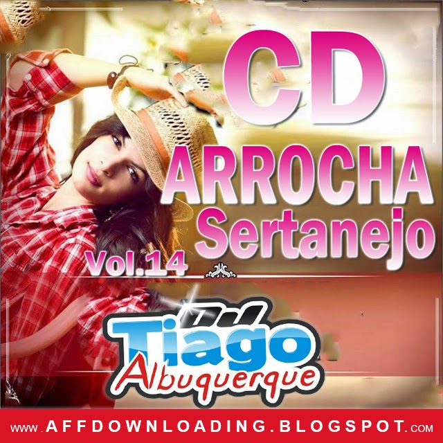 CD Arrocha Sertanejo – Vol.14 – 2015 – (Dj Tiago Albuquerque)