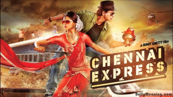 Chennai Express - Meanings and Translations