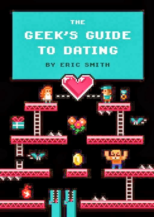 geek guide to dating eric smith pdf jpg