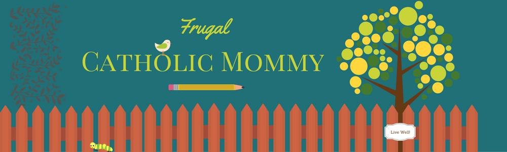 Frugal Catholic Mommy