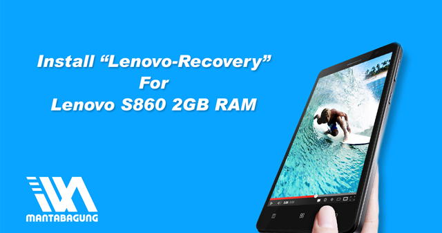 Official Recovery - Lenovo S860 2GB RAM - Install