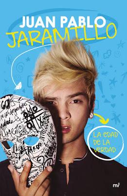 LIBRO - La edad de la verdad  Juan Pablo Jaramillo (Ediciones Martinez Roca - 1 octubre 2015)  YOUTUBER | Edición papel & ebook kindle  Comprar en Amazon