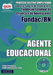 Apostila Fundac Governo do Estado do Rio Grande do Norte - Agentes Educacionais.