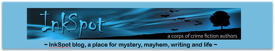 INKSPOT Crime Fiction Blog | A Place for Mystery, Mayhem, Writing and Life