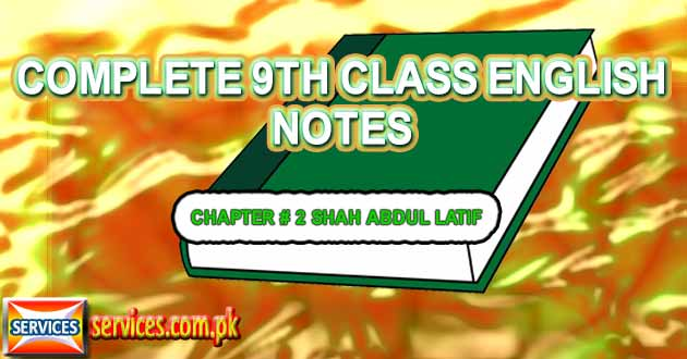 9th Class English Notes CHAPTER # 2 SHAH ABDUL LATIF
