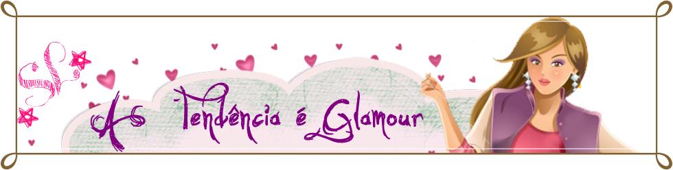 SL A Tendência é Glamour