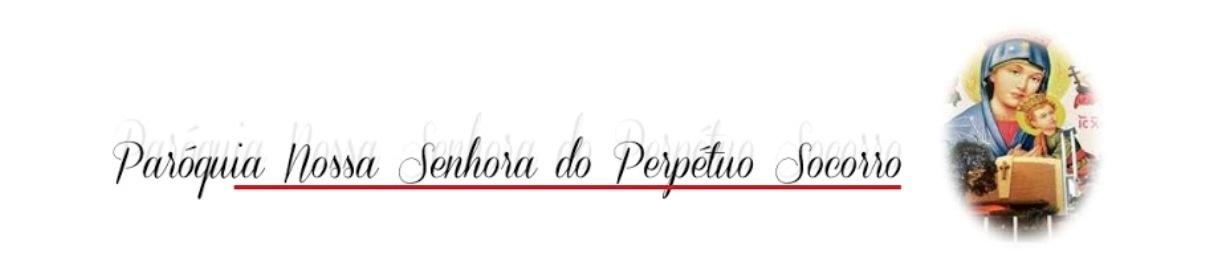 PARÓQUIA NOSSA SENHORA DO PERPÉTUO SOCORRO