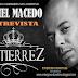 Daniel Macedo Entrevista: Gutierrez