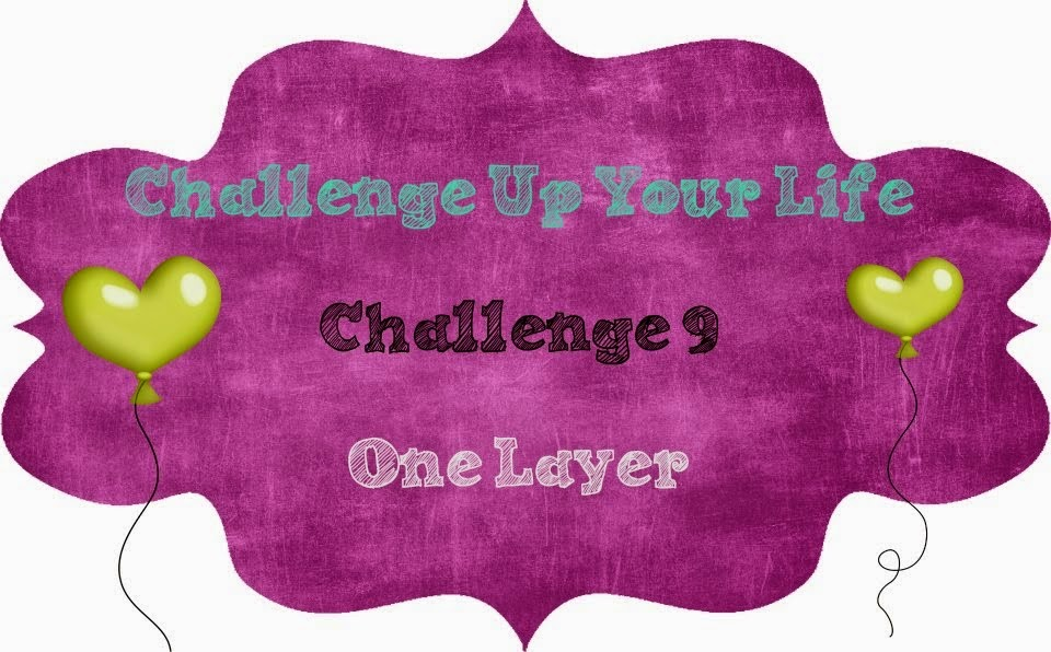 challengeupyourlife.blogspot.com/2015/02/challenge-up-your-life-9-one-layer.html