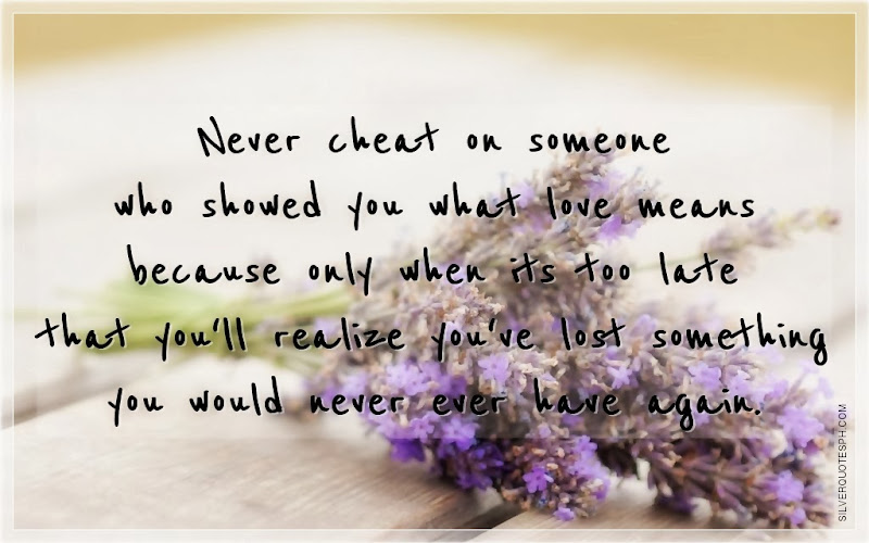 Never Cheat On Someone Who Showed You What Love Means, Picture Quotes, Love Quotes, Sad Quotes, Sweet Quotes, Birthday Quotes, Friendship Quotes, Inspirational Quotes, Tagalog Quotes