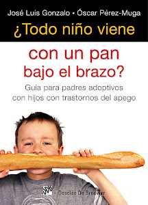 Todo nio viene con un pan bajo el brazo? Gua para padres adoptivos hijos con trastornos apego