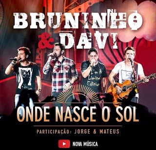 Bruninho e Davi Part. Jorge e Mateus – Onde Nasce o Sol - Mp3