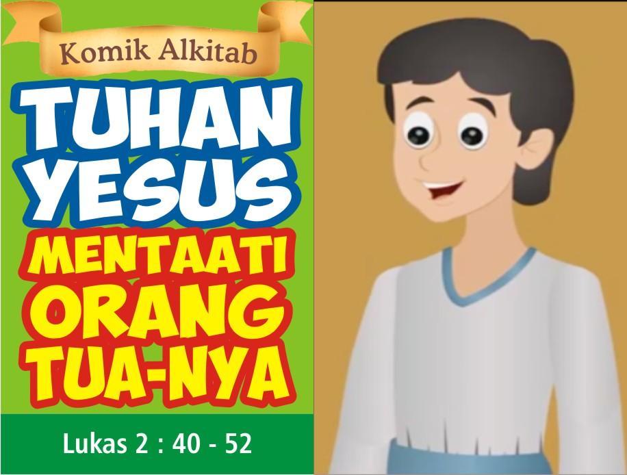 Tuhan Yesus Mentaati Orang Tua-Nya