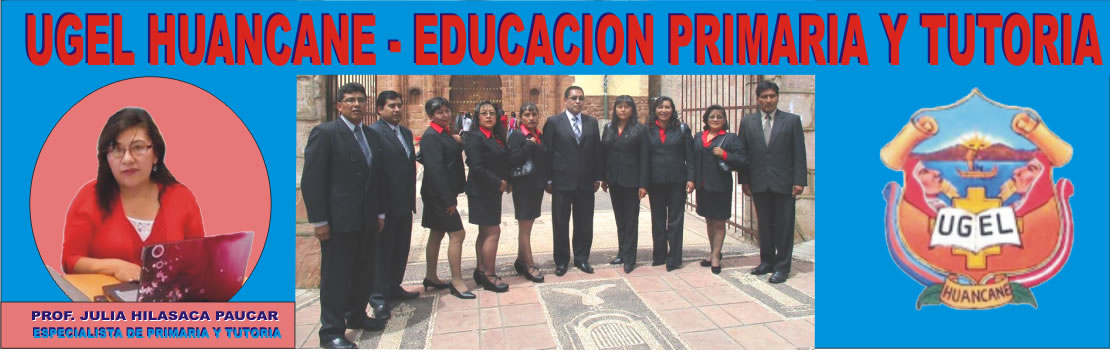 UGEL HUANCANE - EDUCACION PRIMARIA Y TUTORIA