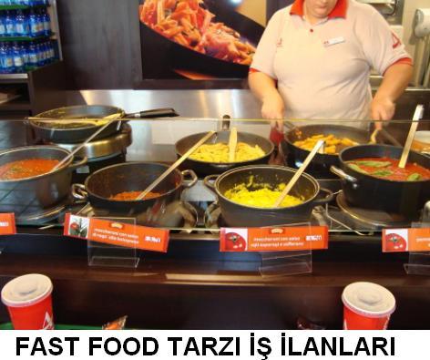 Fast Food tarzı iş ilanları fastfood is ilani fast food