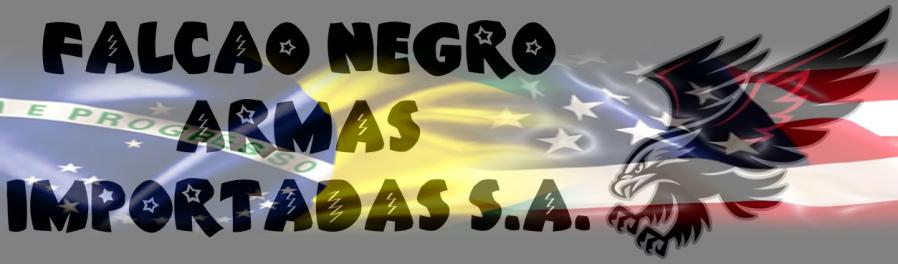 Falcão Negro - Armas Importadas S.A.