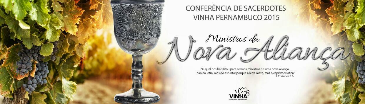 CONFERÊNCIA DA VINHA - PERNAMBUCO