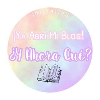 ¡Ya abrí mi Blog! ¿Y ahora Qué?