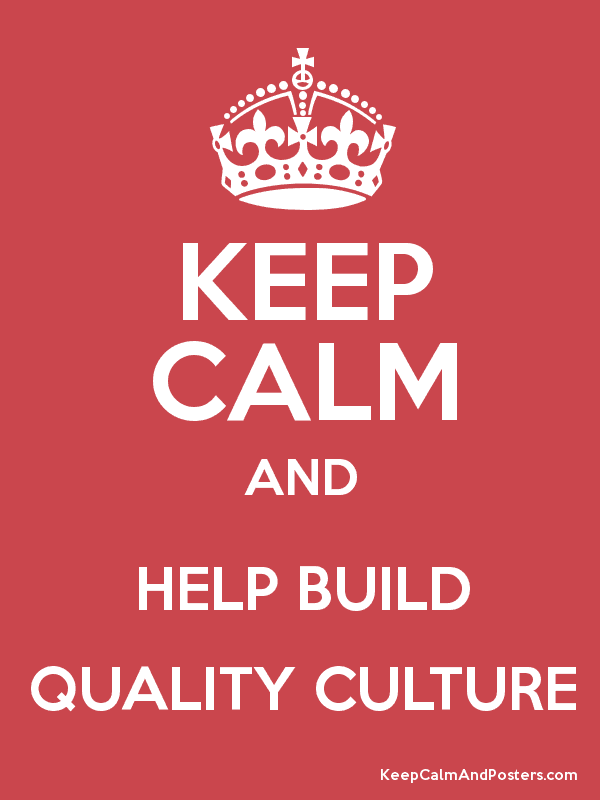 quality culture Culture of quality culture is the driving force of quality creating and sustaining a quality culture are much-discussed topics in the quality community.