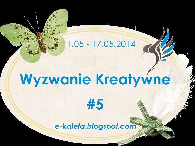 http://www.e-kaleta.blogspot.com/2014/05/wyzwanie-5.html