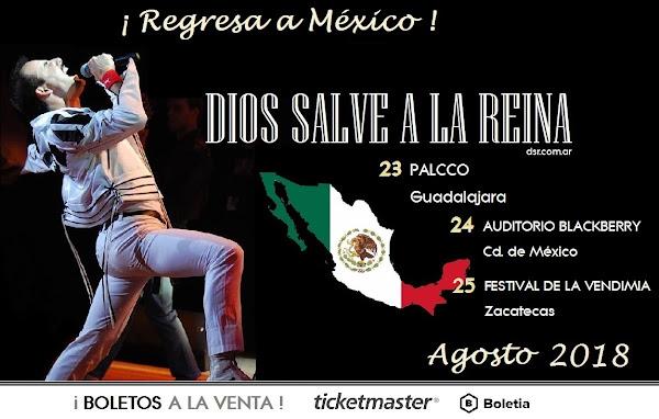 DIOS SALVE A LA REINA: AGOSTO 23 GDL./ 24 CD. DE MEXICO/ 25 ZACATECAS