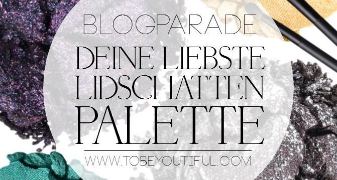 Deine liebste Lidschatten Palette Blogparade