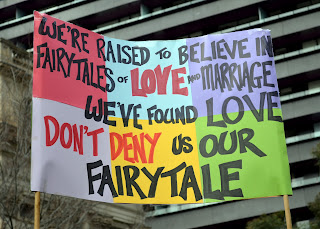 We're raised to believe in fairytales of love and marriage. We've found love. Don't deny us our fairytale.