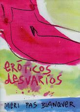 Ya a la venta en papel ERÓTICOS DESVARÍOS de Meri Pas Blanquer (Carmen Pascual)