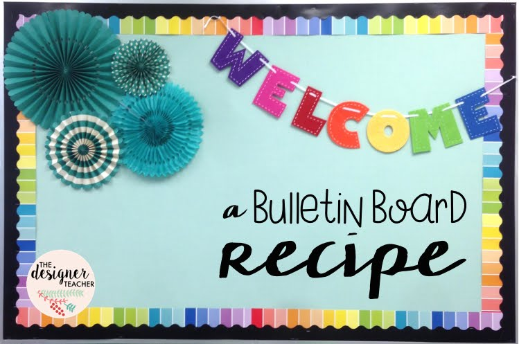 Classroom Decoration Ideas Quotes ~ The designer teacher a bulletin board recipe