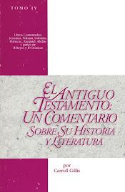 EL ANTIGUO TESTAMENTO: UN COMENTARIO SOBRE SU HISTORIA Y LITERATURA TOMO 4 – CARROLL GILLIS