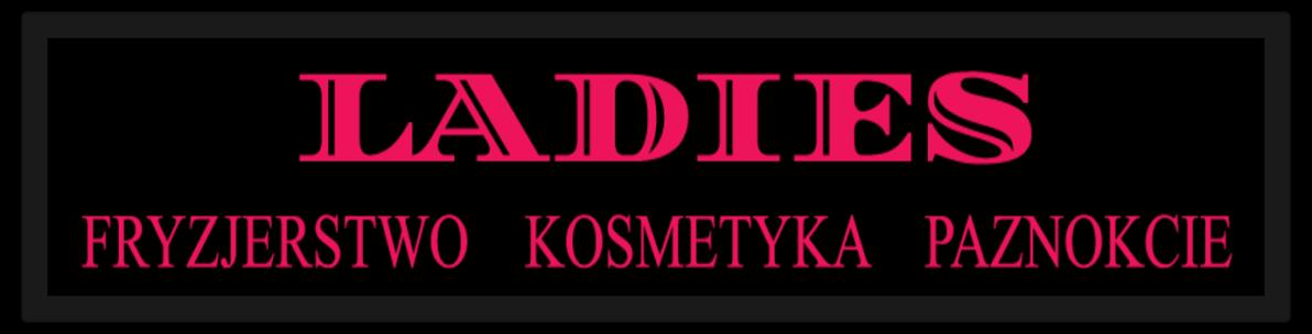 Ladies - Fryzjerstwo Kosmetyka Paznokcie