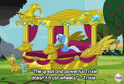 The great and powerful Trixie doesn't trust wheels!
