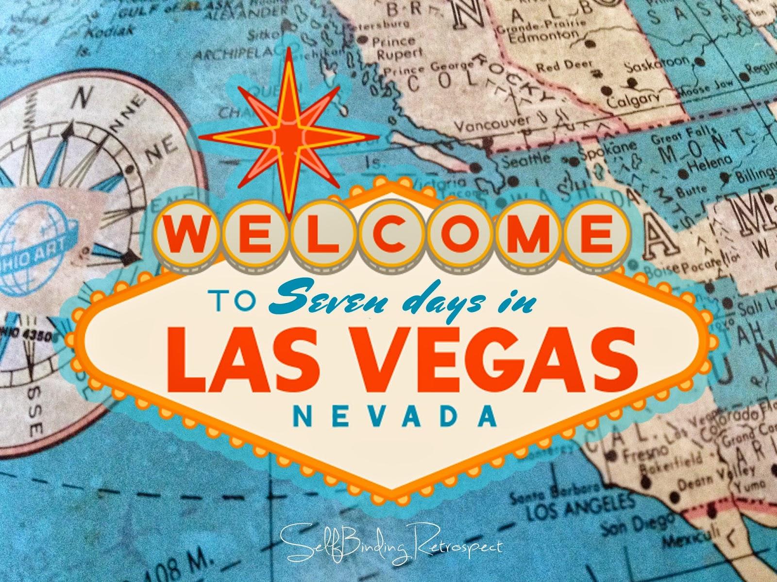 Seven Days In Vegas - SelfBinding Retrospect by Alanna Rusnak