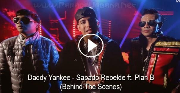 VIDEO - Daddy Yankee - Sabado Rebelde (Behind The Scenes) ft. Plan B