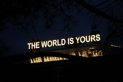 The World Is Yours Just In Case You Needed A Reminder
