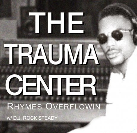The Trauma Center - Rhymes Overflowin