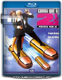 Corra Que a Polícia Vem Aí 2 1/2 Torrent - BluRay Rip 720p Dublado