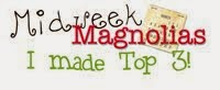 "Top 3 ""Midweek Magnolia Challenge Blog#100"""