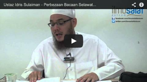 Ustaz Idris Sulaiman – Perbezaan Bacaan Selawat pada Tasyahhud Awal & Tasyahhud Akhir