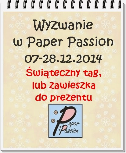 http://paperpassionpl.blogspot.com/2014/12/wyzwanie-nr-5-swiateczny-tag-lub.html