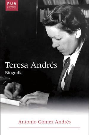 """""""Teresa Andrés, biografía"""" - Antonio Gómez Andrés."""