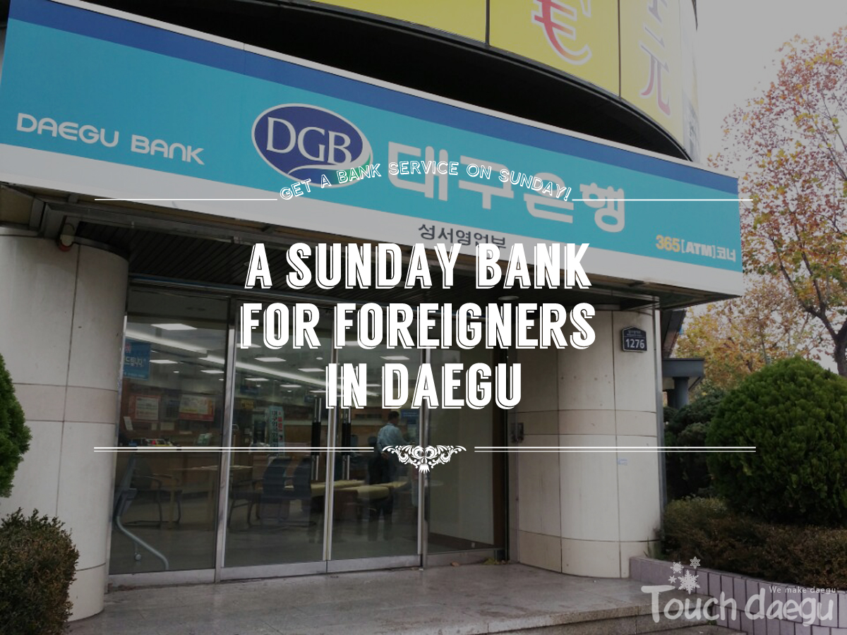 A Sunday Bank for Foreigners in Daegu