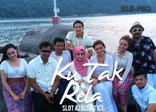 Drama Ku Tak Rela Slot Azalea TV3