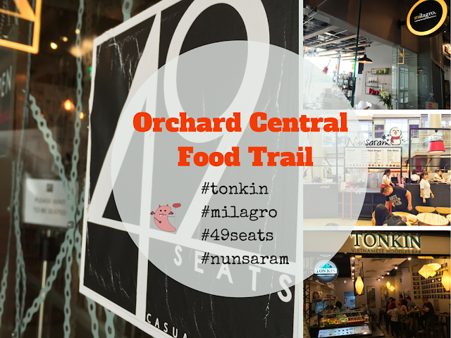 Orchard Central Food Trail - Tonkin, Milagro, 49 Seats, Nunsaram