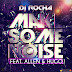 DJ Rocha - Make Some Noise (Feat. Allen & Hugo) [ELECTRO]