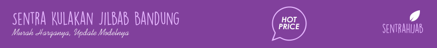 Grosir Jilbab Murah, Grosir Jilbab Cantik, Grosir Jilbab Terbaru, Model Jilbab Terbaru 2017
