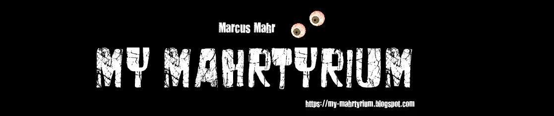 Marcus Mahr - My Mahrtyrium